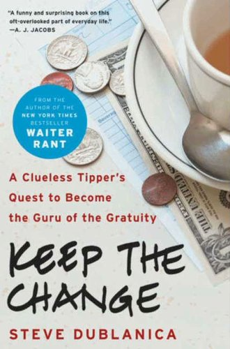 Keep the Change: A Clueless Tipper's Quest to Become the Guru of the Gratuity cover