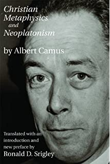 Image result for albert camus christian metaphysics and neoplatonism