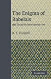 The Enigma of Rabelais: An Essay in Interpretation, A. F. Chappell, 1107636019
