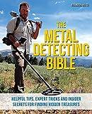 The Metal Detecting Bible: Helpful Tips, Expert