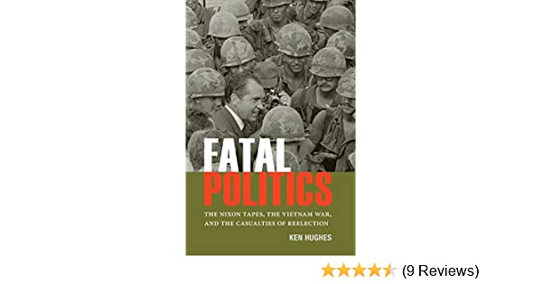 Amazon fatal politics the nixon tapes the vietnam war and amazon fatal politics the nixon tapes the vietnam war and the casualties of reelection miller center studies on the presidency ebook ken hughes fandeluxe Image collections