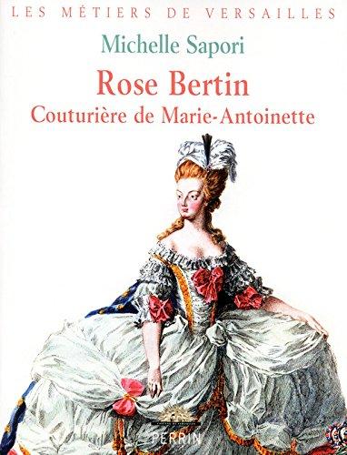 Rose Bertin : Couturière de Marie-Antoinette