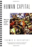 img - for Human Capital: What It Is and Why People Invest It (Jossey Bass Business & Management Series) book / textbook / text book