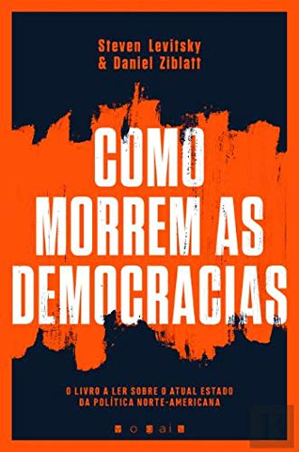 Como Morrem as Democracias (Portuguese Edition)