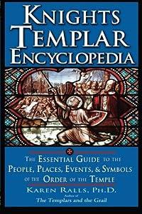 Knights Templar Encyclopedia by Karen Ralls (2007-04-15)