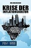 Krise der Inflationskultur: Geld, Finanzen Und Staat In Zeiten Der Kollektiven Korruption