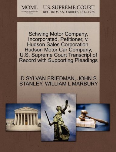 Schwing Motor Company, Incorporated, Petitioner, v. Hudson Sales Corporation, Hudson Motor Car Company, U.S. Supreme Court Transcript of Record with Supporting Pleadings - Hudson Car Company