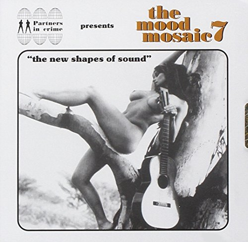 Mood Mosaic, Vol. 7: New Shape of Sound
