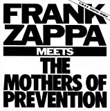Meets the Mothers of Prevention by Frank Zappa