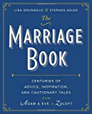 img - for The Marriage Book: Centuries of Advice, Inspiration, and Cautionary Tales from Adam and Eve to Zoloft book / textbook / text book