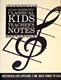 img - for Beethoven Lives Upstairs/Mr. Bach Comes to Call: Teacher's Notes (Classical Kids Teacher's Notes) book / textbook / text book