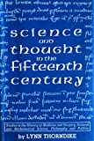 img - for Science and Thought in the Fifteenth Century. Studies in the History of Medicine and Surgery, Natural and Mathematical Science, Philosophy and Politics book / textbook / text book