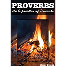 Proverbs: An exposition of the book of Proverbs (The 66 Books)