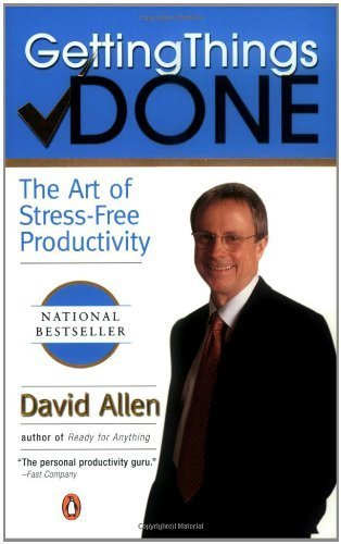 By David Allen: Getting Things Done: The Art of Stress-Free Productivity First (1st) Edition