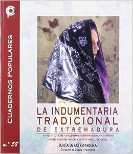 La indumentaria tradicional de Extremadura: Amazon.es: Libros