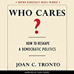 Who Cares? How to Reshape a Democratic Politics: Brown Democracy Medal | Joan C. Tronto