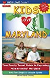 KIDS LOVE MARYLAND, 3rd Edition: Your Family Travel Guide to Exploring Kid-Friendly Maryland. 600 Fun Stops & Unique Spots (Kids Love Travel Guides)