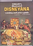 Tomart's Illustrated Disneyana Catalog and Price Guide, Tom N. Tumbusch, 0914293028