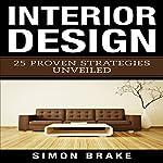 Interior Design: 25 Proven Strategies Unveiled | Simon Brake