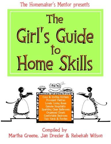 The Girl's Guide to Home Skills (The Homemaker's Mentor) (Volume 1)