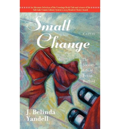 [ SMALL CHANGE: THE SECRET LIFE OF PENNY BURFORD Paperback ] Yandell, J Belinda ( AUTHOR ) Sep - 01 - 2004 [ Paperback ]