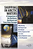 img - for Shipping in Arctic Waters: A comparison of the Northeast, Northwest and Trans Polar Passages book / textbook / text book
