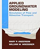 img - for Applied Groundwater Modeling: Simulation of Flow and Advective Transport by Anderson, Mary P., Woessner, William W.(December 25, 1991) Hardcover book / textbook / text book