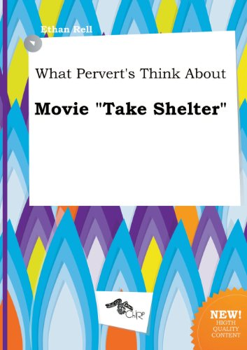 What Pervert's Think about Movie Take Shelter