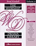 The Worship Drama Library, Volume 4, Brad Kindall, 0834194899