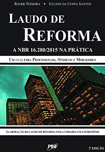 Laudo de Reforma. A NBR 16.280-2015 na Prática