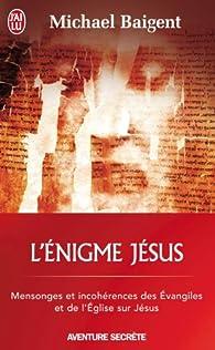 L'Enigme Jésus par Michael Baigent