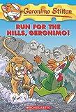 Run for the Hills, Geronimo! (Geronimo Stilton, No. 47)