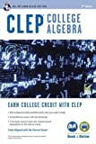 CLEP College Algebra with Online Practice Tests (CLEP Test Preparation) by Schwartz, Stu Published by Research & Education Association 8th (eighth) , Revised edition (2013) Paperback