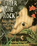 Under One Rock: Bugs, Slugs, and Other Ughs (Sharing Nature With Children Book)