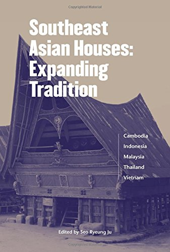 Southeast Asian Houses: Expanding Tradition