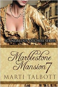 Marblestone Mansion Book 7: Volume 7 (Scandalous Duchess Series)