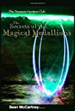Secrets of the Magical Medallions, Sean McCartney, 097454762X