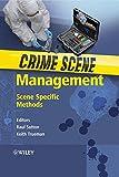 Crime Scene Management - Scene Specific Methods
