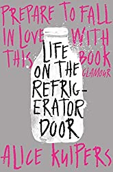 Life on the Refrigerator Door by Alice Kuipers (2015-07-30)