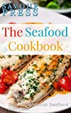 The Seafood Cookbook: Easy & Delicious Seafood Recipes!
