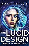 The Lucid Design: Book 1 of The Designed Series