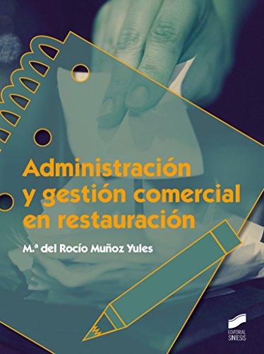 Descargar Libro Administracion Y Gestion Comercial En Restauracion M.ª Del Rocío Muñoz Yules