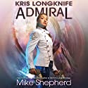 Admiral: Kris Longknife, Book 16 Audiobook by Mike Shepherd Narrated by Dina Pearlman
