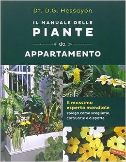 Amazon It Il Manuale Delle Piante Da Appartamento David G