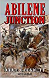 Abilene Junction: Tales of the Old West: A Texan Gunfighter Western Adventure (A Gabriel Torrent Western Book 7)