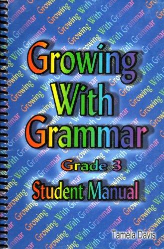 Growing with Grammar: Grade 3 (Student Manual)