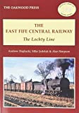 img - for The East of Fife Central Railway: The Lochty Line (Oakwood Library of Railway History) by Andrew Hajducki (2015-06-15) book / textbook / text book