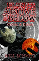 Planets Above & Below: Grues & Kirns (Volume 1)