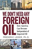 We Don't Need Any Foreign Oil, Frederic Leder, 061551524X