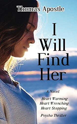 I Will Find Her (Bitter End Book 1) by [Apostle, Thomas]